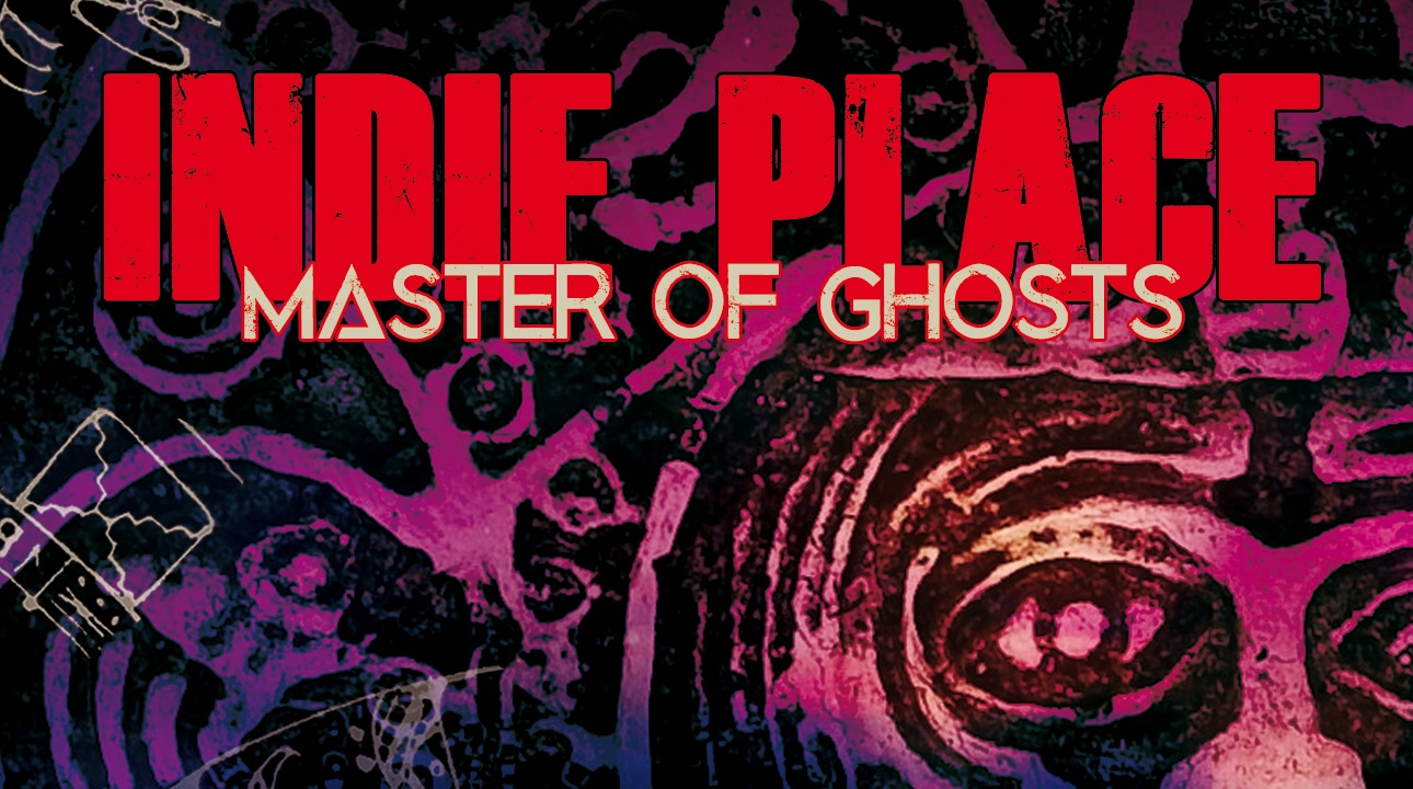 Indie Place debutta con il singolo 'Master of Ghosts'
